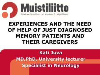 EXPERIENCES AND THE NEED OF HELP OF JUST DIAGNOSED MEMORY PATIENTS AND THEIR CAREGIVERS