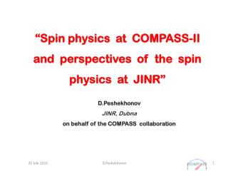 D.Peshekhonov JINR,  Dubna on behalf of the COMPASS  collaboration