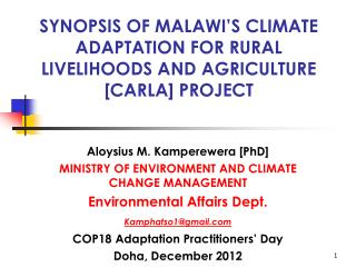 SYNOPSIS OF MALAWI'S CLIMATE ADAPTATION FOR RURAL LIVELIHOODS AND AGRICULTURE [CARLA] PROJECT