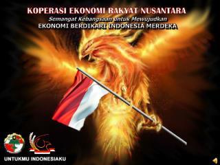 Semangat Kebangsaan untuk Mewujudkan EKONOMI  BERDIKARI INDONESIA MERDEKA