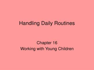 Handling Daily Routines