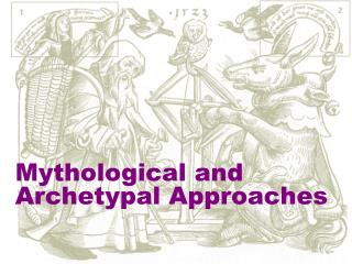 Mythological and Archetypal Approaches