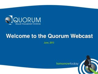 Welcome to the Quorum Webcast
