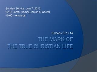 The mark of  the true christian life