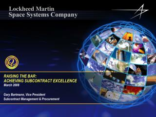 RAISING THE BAR: ACHIEVING SUBCONTRACT EXCELLENCE March 2008