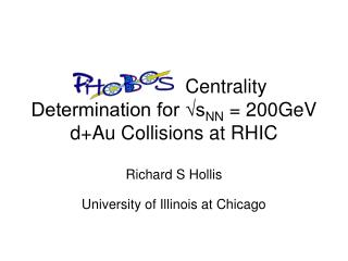Centrality Determination for ?s NN  = 200GeV d+Au Collisions at RHIC