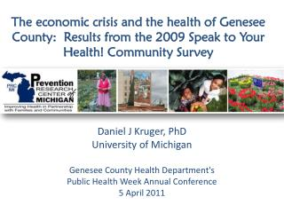 Daniel J Kruger, PhD   University of Michigan Genesee County Health Department's