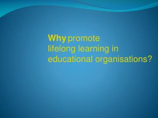 How promote  lifelong learning in  educational organisations?