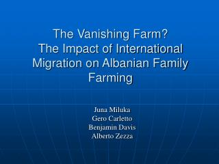 The Vanishing Farm?  The Impact of International Migration on Albanian Family Farming