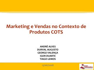 Marketing e Vendas no Contexto de Produtos COTS