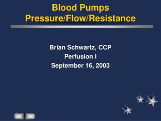 Blood Pumps Pressure/Flow/Resistance