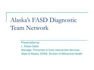 Alaska's FASD Diagnostic Team Network