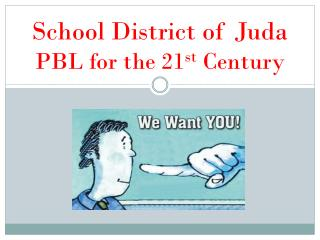 School District of  Juda PBL for the 21 st  Century