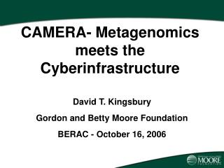 CAMERA- Metagenomics meets the Cyberinfrastructure