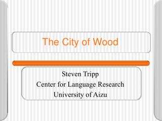 The City of Wood