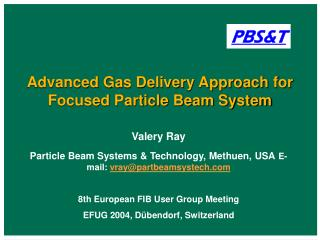 Advanced Gas Delivery Approach for Focused Particle Beam System