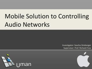Mobile Solution to Controlling Audio Networks