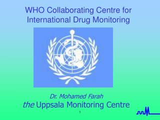 WHO Collaborating Centre for  International Drug Monitoring