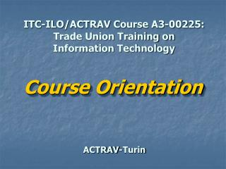 ITC-ILO/ACTRAV Course A3- 00225: Trade Union Training on Information Technology