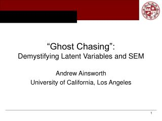 """Ghost Chasing"": Demystifying Latent Variables and SEM"