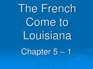 The French Come to Louisiana