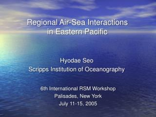 Regional Air-Sea Interactions  in Eastern Pacific