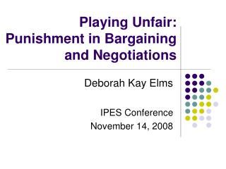Playing Unfair:  Punishment in Bargaining and Negotiations