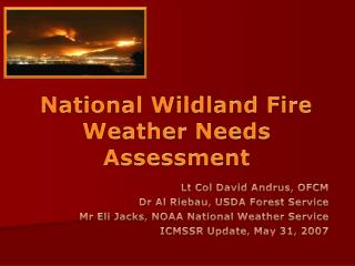 National Wildland Fire Weather Needs Assessment