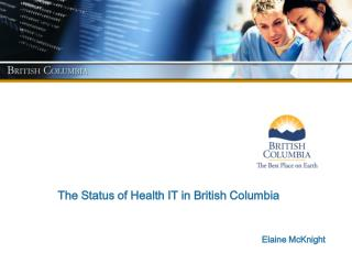 The Status of Health IT in British Columbia