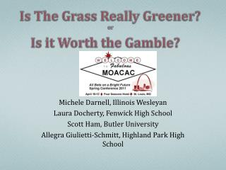 Is The Grass Really Greener? or Is it Worth the Gamble?