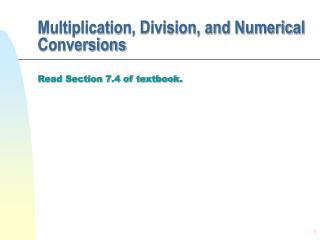 Multiplication, Division, and Numerical Conversions