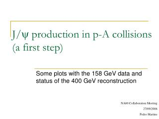 J/ y  production in p-A collisions (a first step)