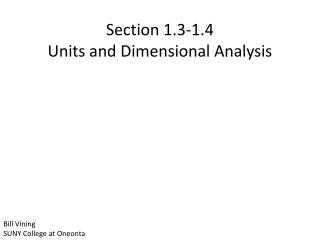 Section 1.3-1.4 Units and Dimensional Analysis
