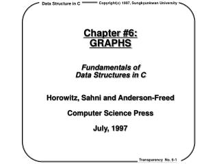 Chapter #6:  GRAPHS Fundamentals of  Data Structures in C Horowitz, Sahni and Anderson-Freed