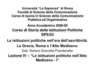 Le istituzioni politiche nell'era dell'ascrittività. La Grecia, Roma e l'Alto Medioevo .