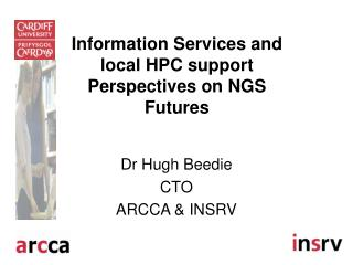 Information Services and local HPC support Perspectives on NGS Futures