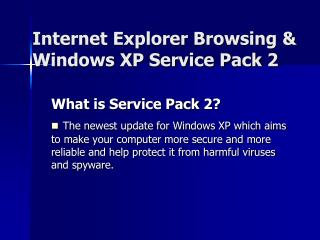 Internet Explorer Browsing & Windows XP Service Pack 2