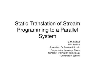 Static Translation of Stream Programming to a Parallel System