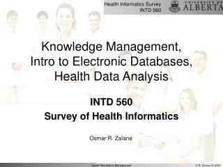 Knowledge Management,  Intro to Electronic Databases, Health Data Analysis
