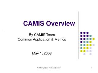 CAMIS Overview