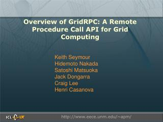 Overview of GridRPC: A Remote Procedure Call API for Grid Computing