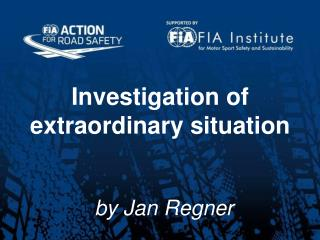 Investigation of extraordinary situation