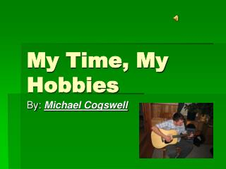 My Time, My Hobbies