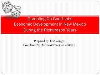 Gambling On Good Jobs Economic Development in New Mexico During the Richardson Years