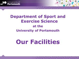Department of Sport and Exercise Science  at the University of Portsmouth Our Facilities