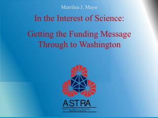 In the Interest of Science:   Getting the Funding Message Through to Washington