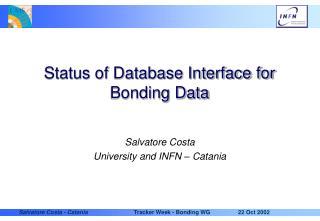 Status of Database Interface for Bonding Data