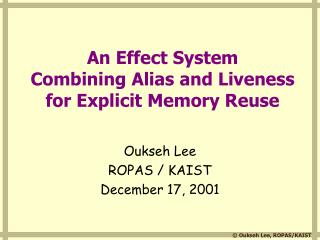 An Effect System  Combining Alias and Liveness  for Explicit Memory Reuse