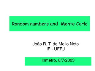 Random numbers and  Monte Carlo