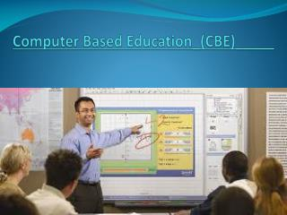 Computer Based Education\_(CBE)\_\_\_\_\_